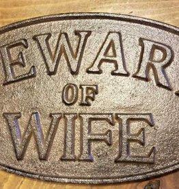 Beware Of Wife Plaque