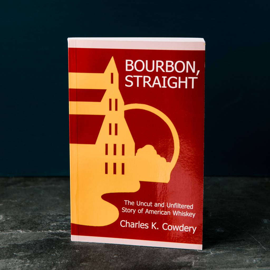 Bourbon Straight by Charles Cowdery