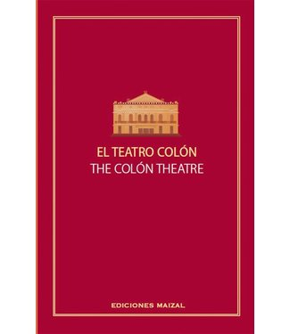 Maizal Ediciones El Teatro Colon - The Colon Theatre