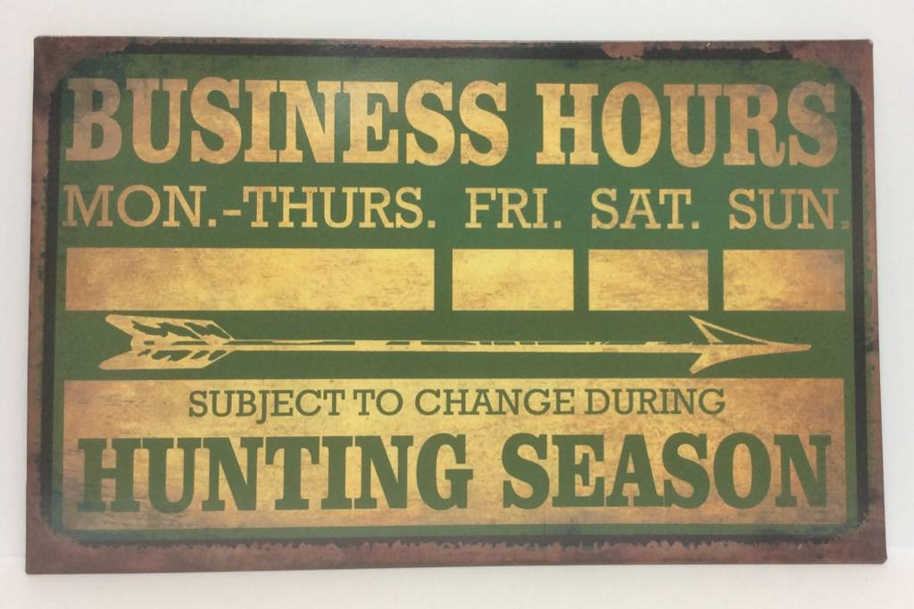 Hunting Season Business Hours Tin Sign