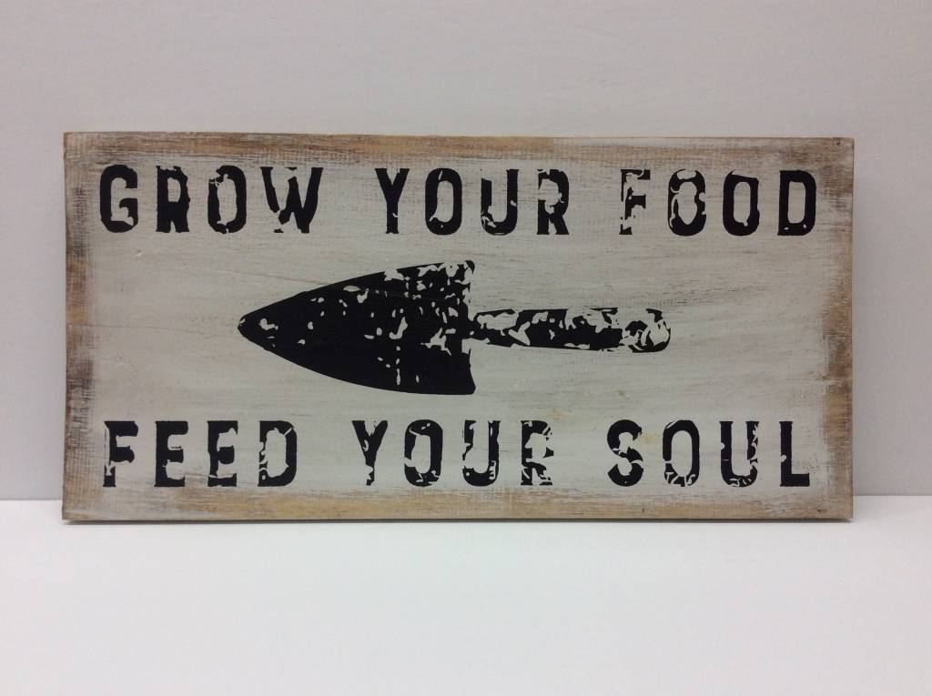 Sign - Grow your Food Feed you Soul