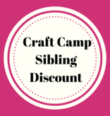 Craft Camp Sibling Discount