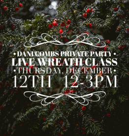 Dani Combs Live Christmas Wreath Class -Thursday December 12th : 12pm-3pm