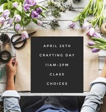 April 26th Craft Day Options: 11am-2pm