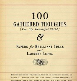 100 Gathered Thoughts For My Beautiful Child Notepad