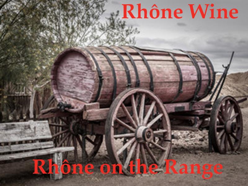 Rhône, Rhône on the Range