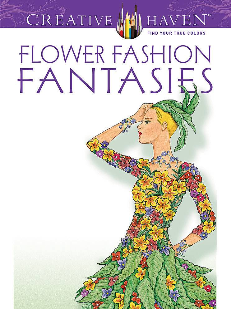 DOVER PUBLICATIONS CREATIVE HAVEN FLOWER FASHION FANTASIES COLOURING BOOK