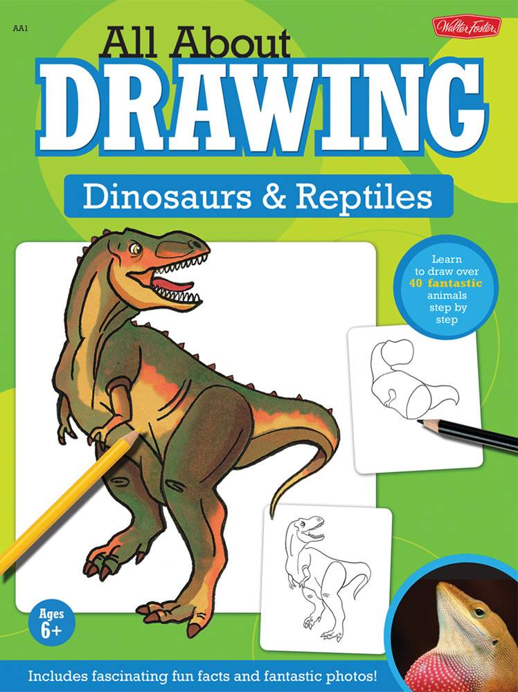 WALTER FOSTER WALTER FOSTER DINOSAURS & REPTILES ALL ABOUT DRAWING SERIES