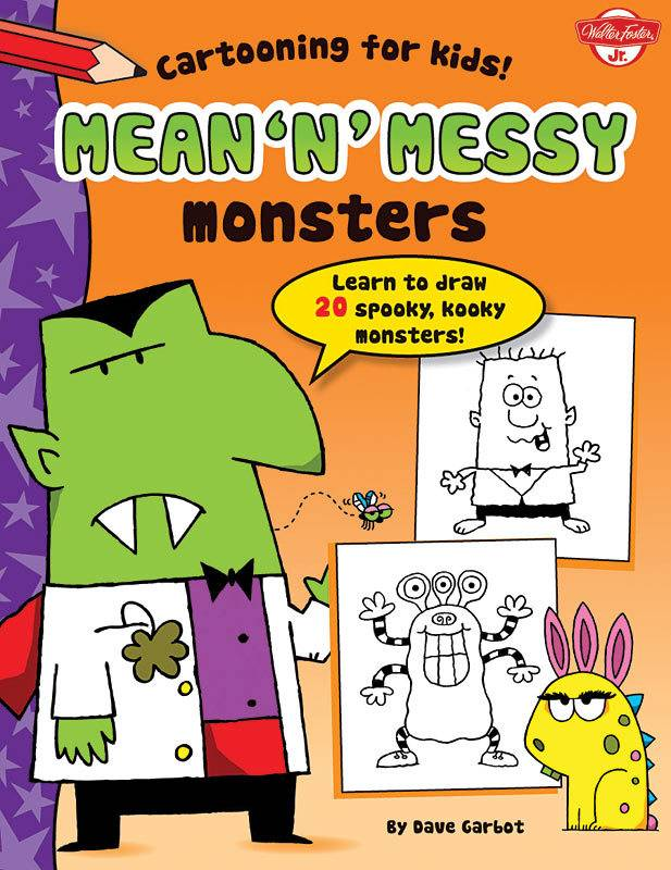 WALTER FOSTER WALTER FOSTER MEAN N' MESSY MONSTERS CARTOONING FOR KIDS SERIES