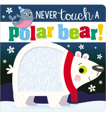 Fire the Imagination Never Touch a Polar Bear Board Book