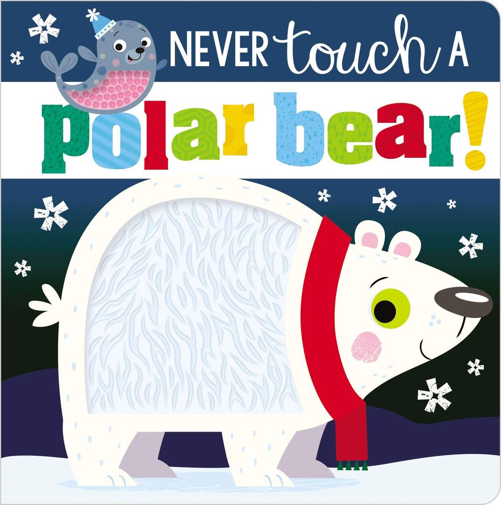Fire the Imagination Never Touch a Polar Bear Board Book