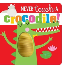 Fire the Imagination Never Touch A Crocodile Board Book