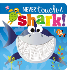 Fire the Imagination Never Touch A Shark Board Book