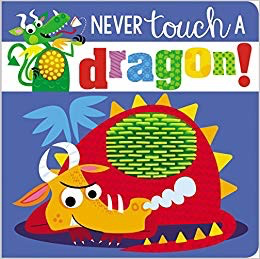 Fire the Imagination Never Touch a Dragon Board Book