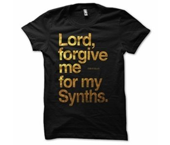 T-Shirt - Lord Forgive Me For My Synths