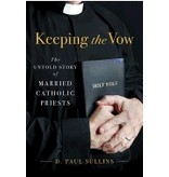 Keeping the Vow: The Untold Story of Married Catholic Priests