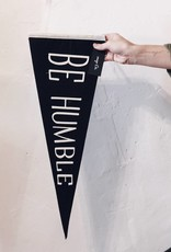 BE HUMBLE Pennant