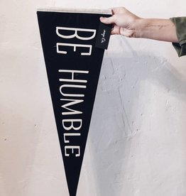 BE HUMBLE Pennant