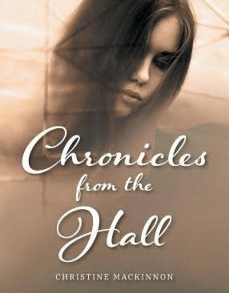 Christine MacKinnon Chronicles from the Hall