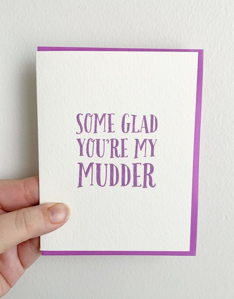 Driven to Ink Some Glad Your're My Mudder