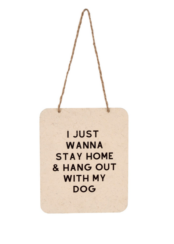 Indaba Trading Inc Hang Out With My Dog Sign
