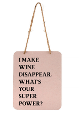 Indaba Trading Inc I Make Wine Disappear Sign