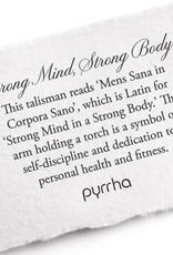 Pyrrha Pyrrha-Strong Mind, Strong Body