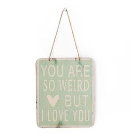 Indaba Trading Inc Indaba-You Are So Weird Sign