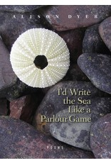 Breakwater Books Breakwater Books-I'd Write The Sea Like A Parlour Game
