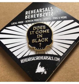 Jud Haynes Rehearsals-Does it Come in Black Enamel Pin