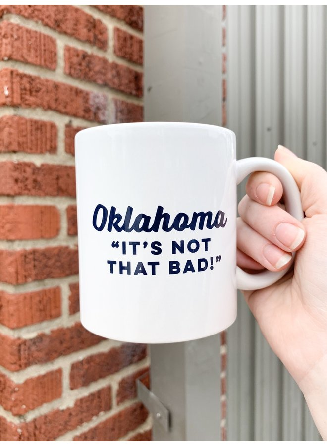 Oklahoma Its Not That Bad Mug