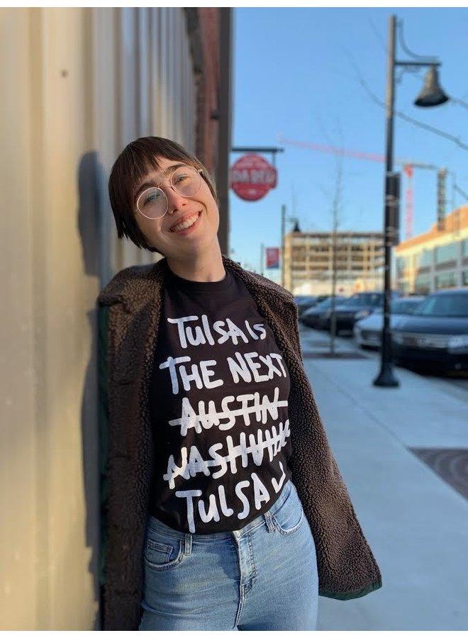 Tulsa Is The Next Tulsa Tshirt