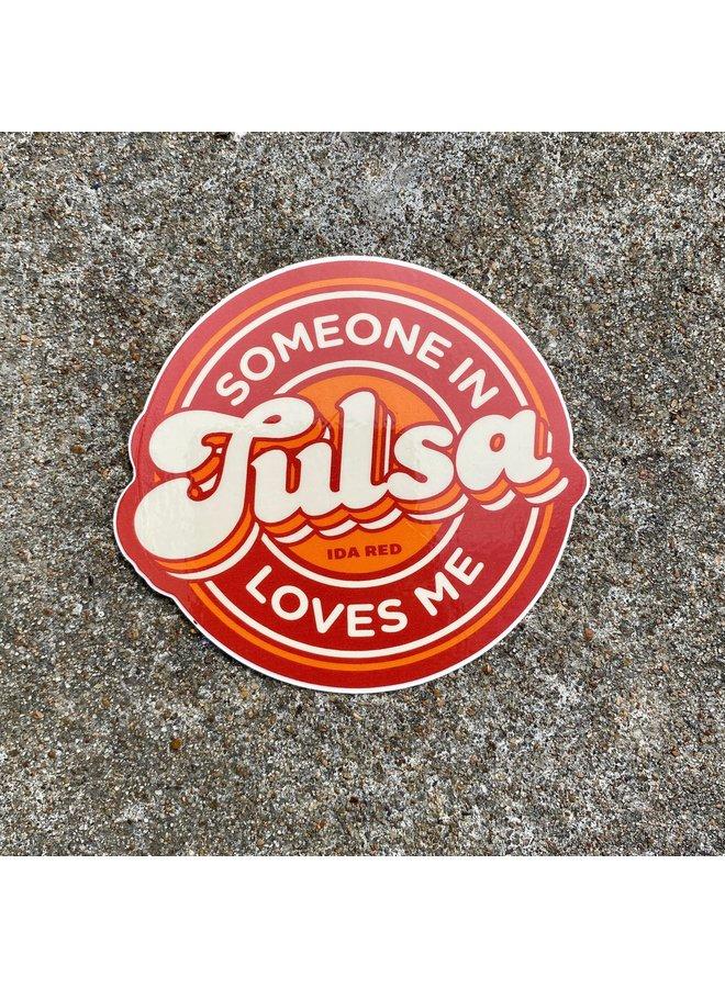 Someone In Tulsa Sticker