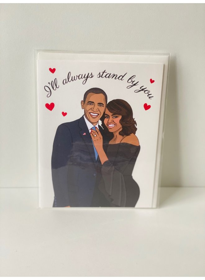 Obama I'll Always Stand By You Card