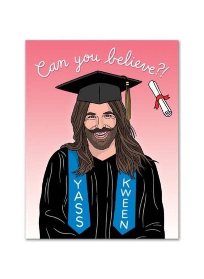Can You Believe? Grad Card