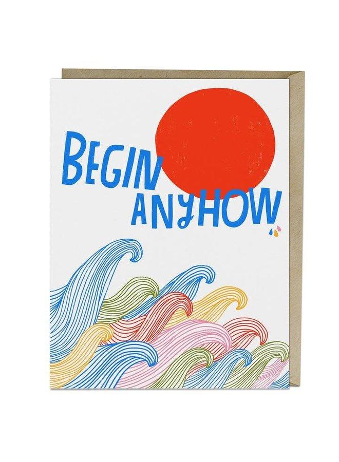 Card: Begin Anyhow