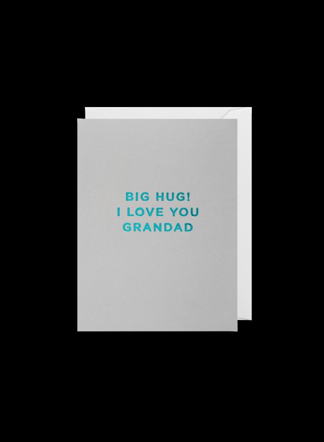 Big Hug! I Love You Grandad Card