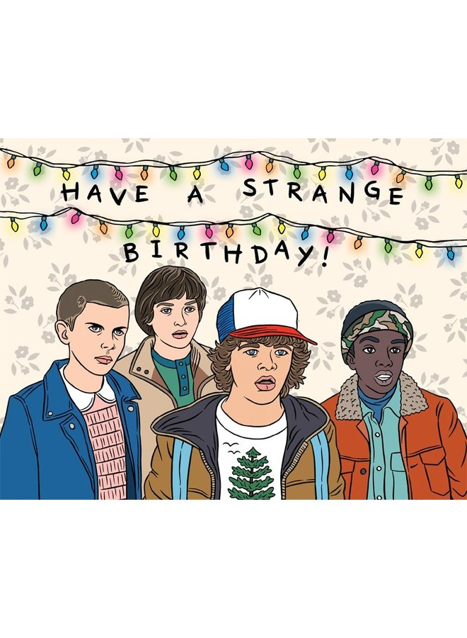 Have A Strange Birthday! Card