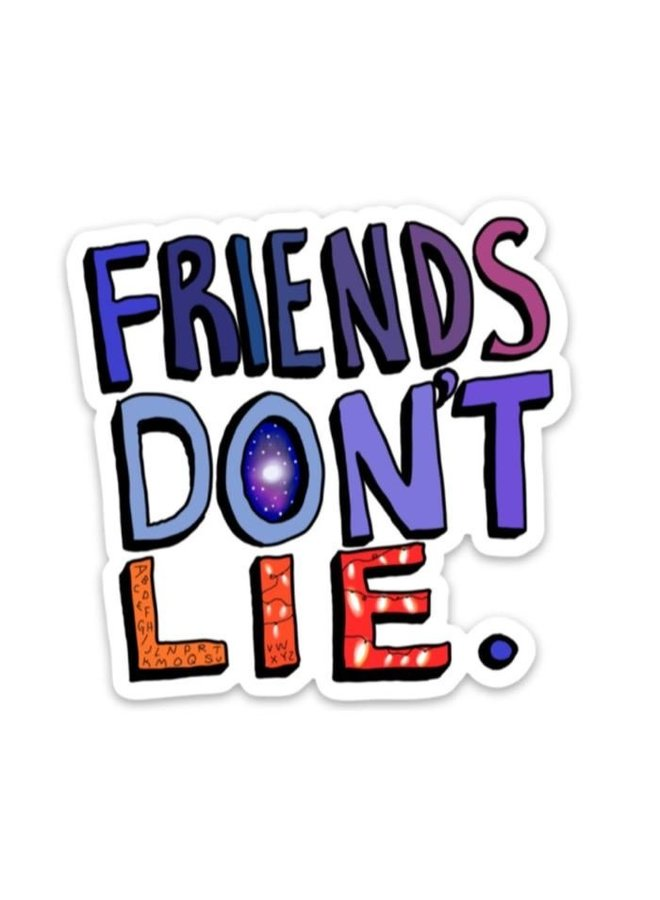 Friends Dont Lie Sticker