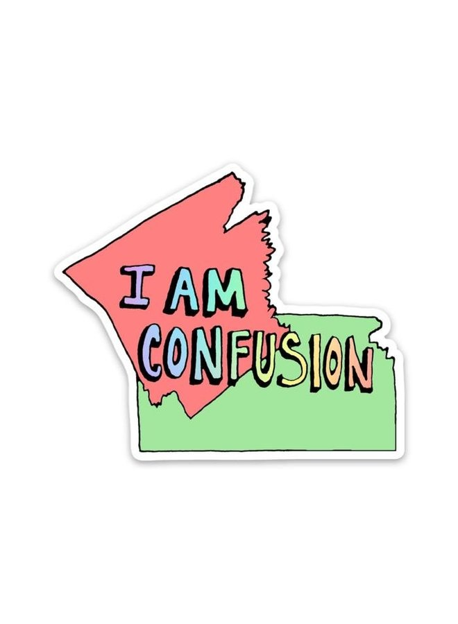 I Am Confusion Sticker