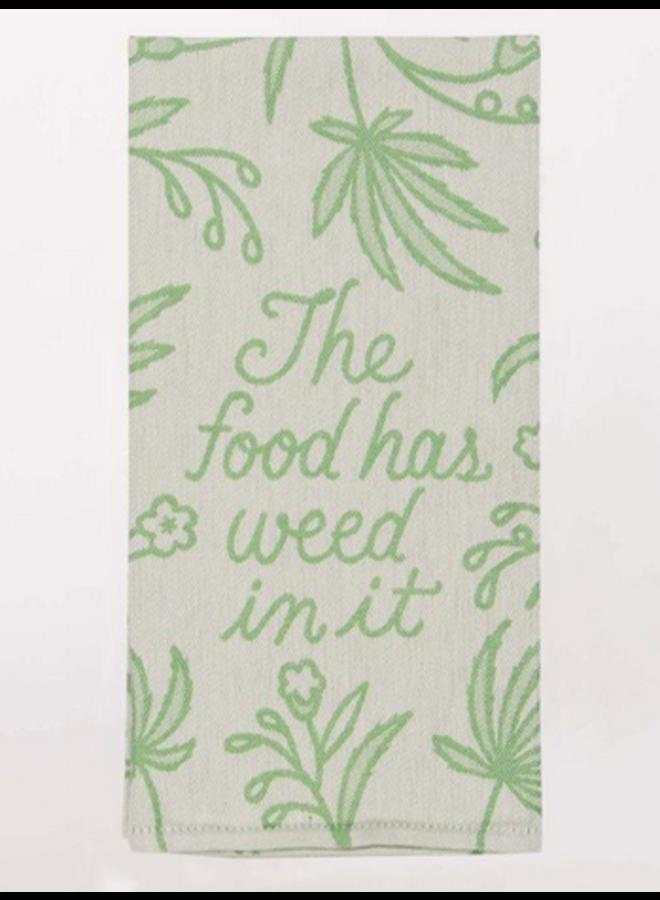 Food Has Weed In It Dish Towel