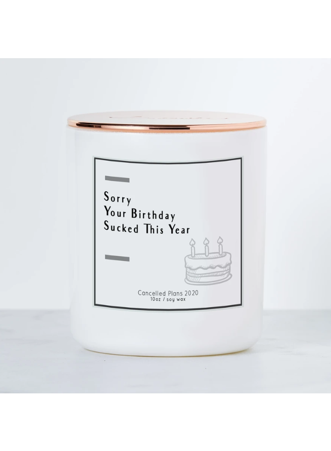 Sorry Your Birthday Sucked This Year Candle