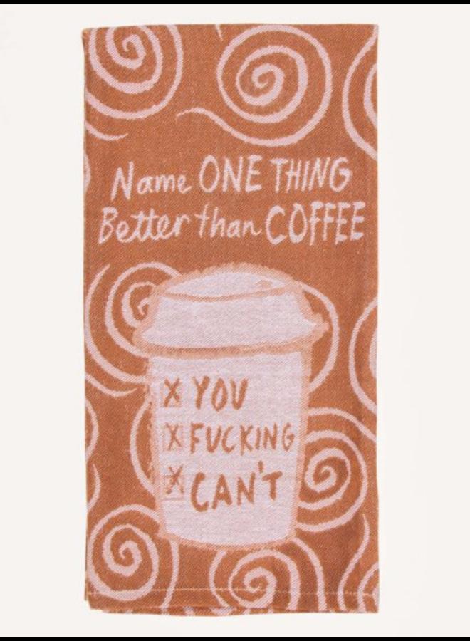 Better Than Coffee Dish Towel