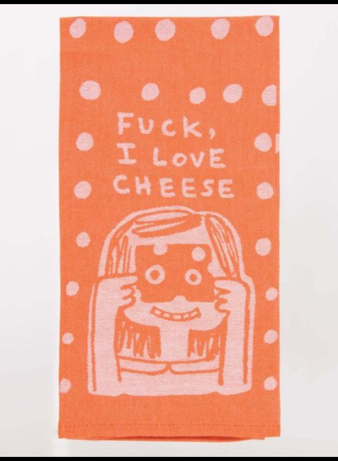 Fuck I Love Cheese Dish Towel