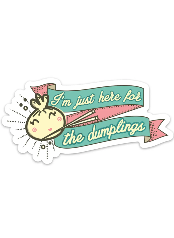 Just Here for The Dumplings Sticker