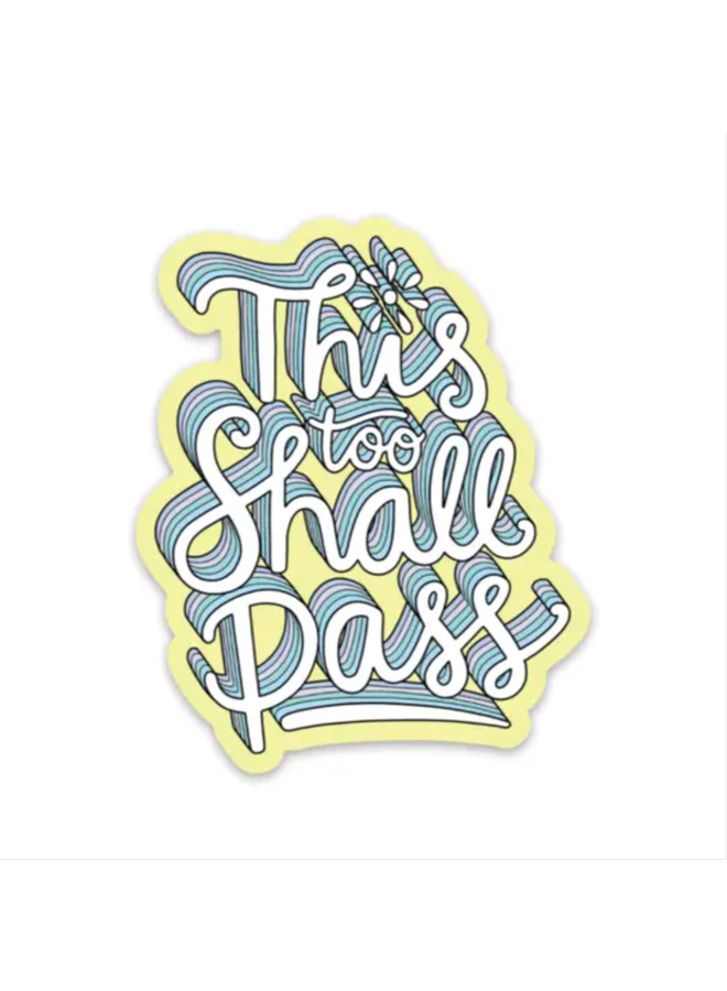 This Too Shall Pass Lettering Sticker