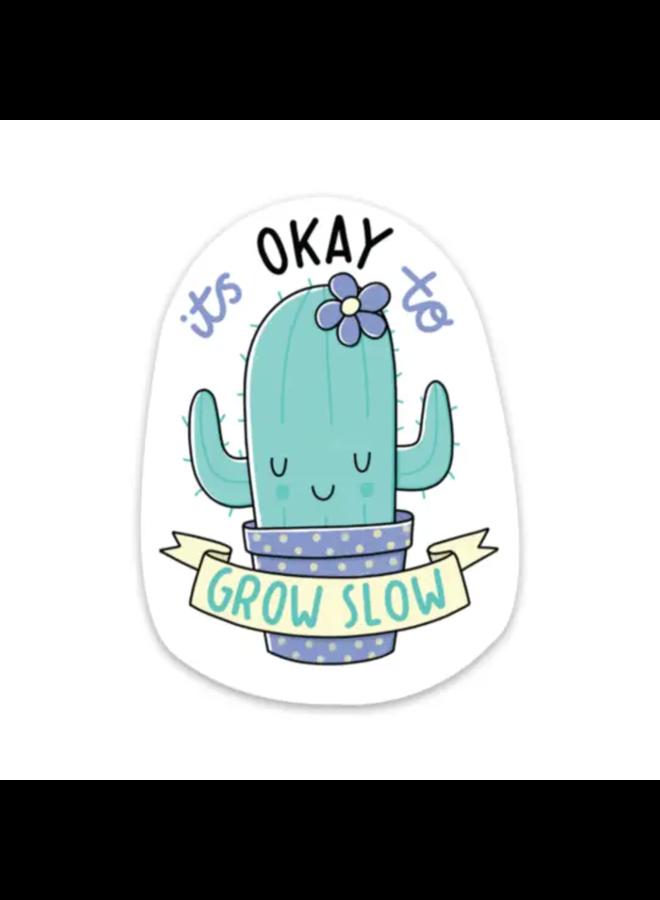 It's Okay To Grow Slow Sticker