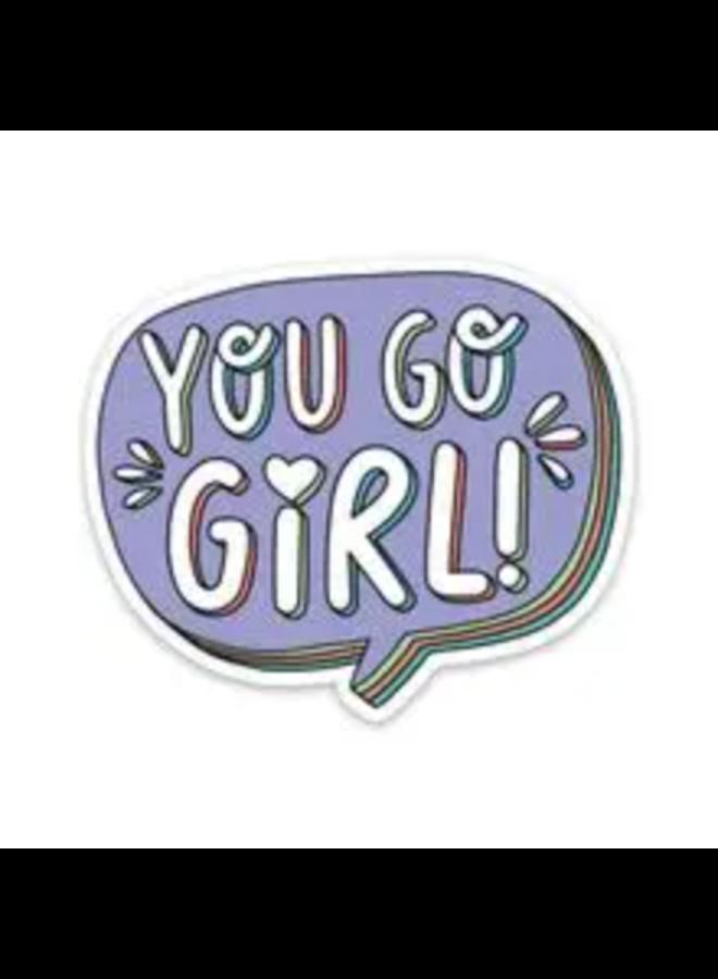 You Go Girl Sticker