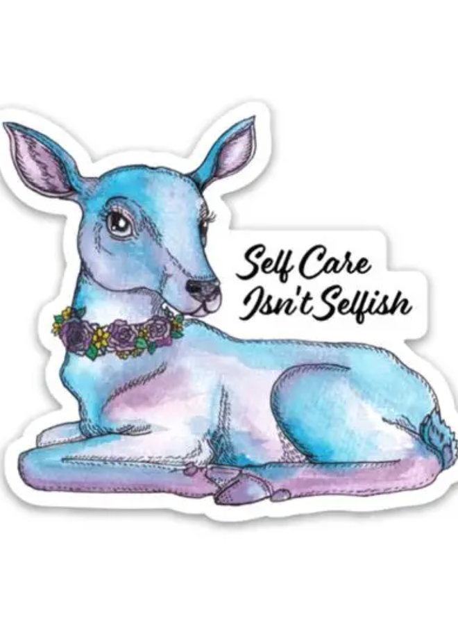 Self Care Isn't Selfish Sticker