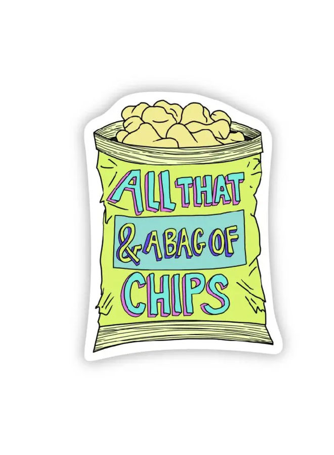 All That And A Bag Of Chips Sticker